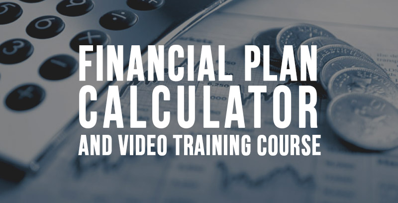 Financial Plan Calculator and Video Training Course
