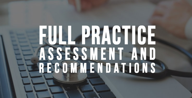 Full Practice Assessment and Recommendations